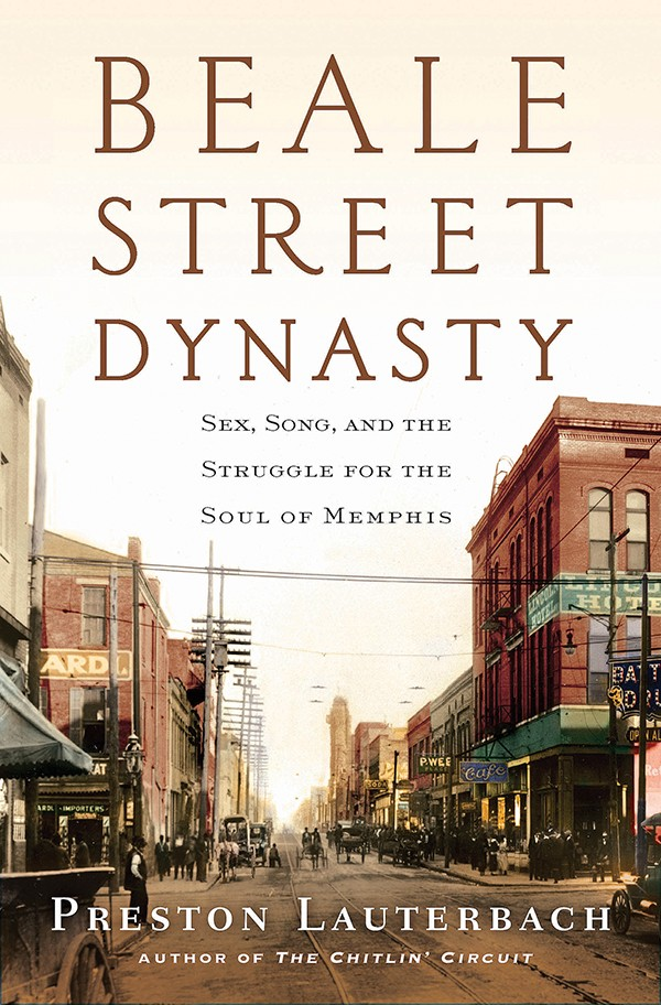 Cover of Beale Street Dynasty: Sex, Song, and the Struggle for the Soul of Memphis