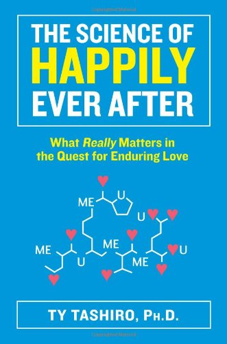 Cover of The Science of Happily Ever After What Really Matters in the Quest for Enduring Love