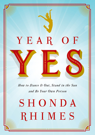 Cover of The Year of Yes How to Dance It Out, Stand in the Sun, and Be Your Own Person