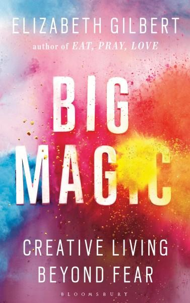 Cover of Big Magic Creative Living Beyond Fear