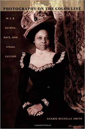 Cover of Photography on the Color Line: W. E. B. Du Bois, Race, and Visual Culture