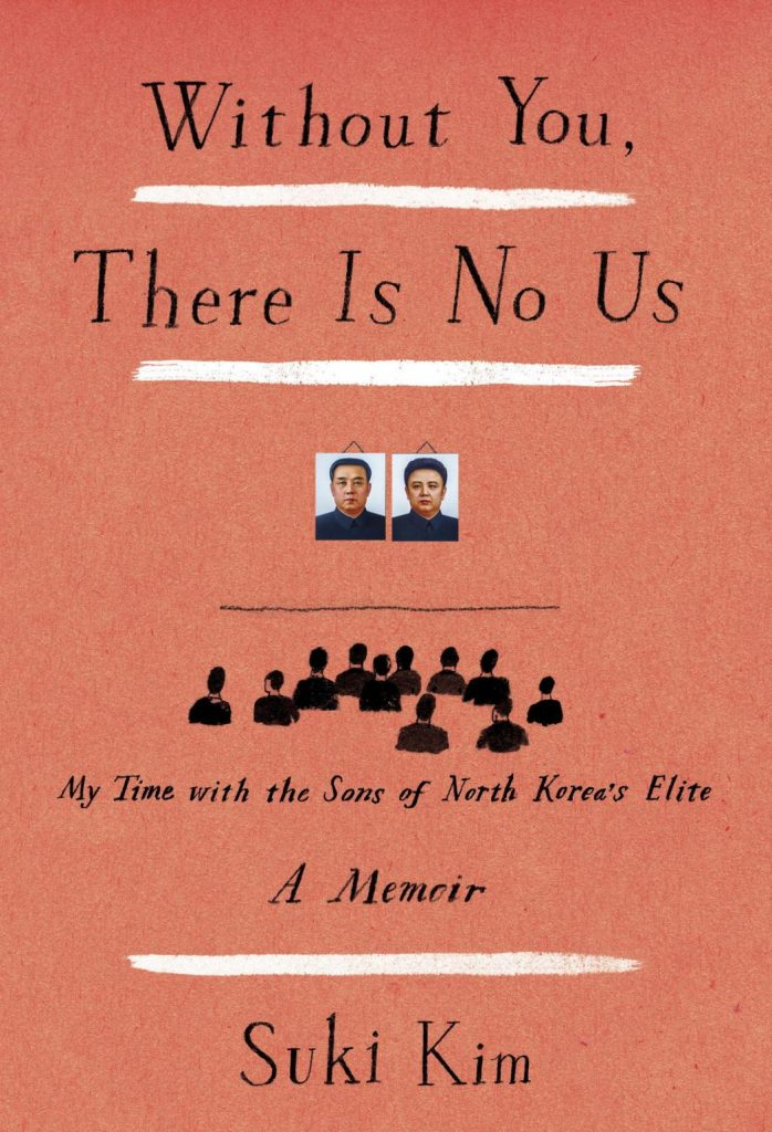 Cover of Without You, There Is No Us: My Time with the Sons of North Korea's Elite