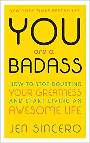 Cover of You are a Badass How to Stop Doubting Your Greatness and Start Living an Awesome Life