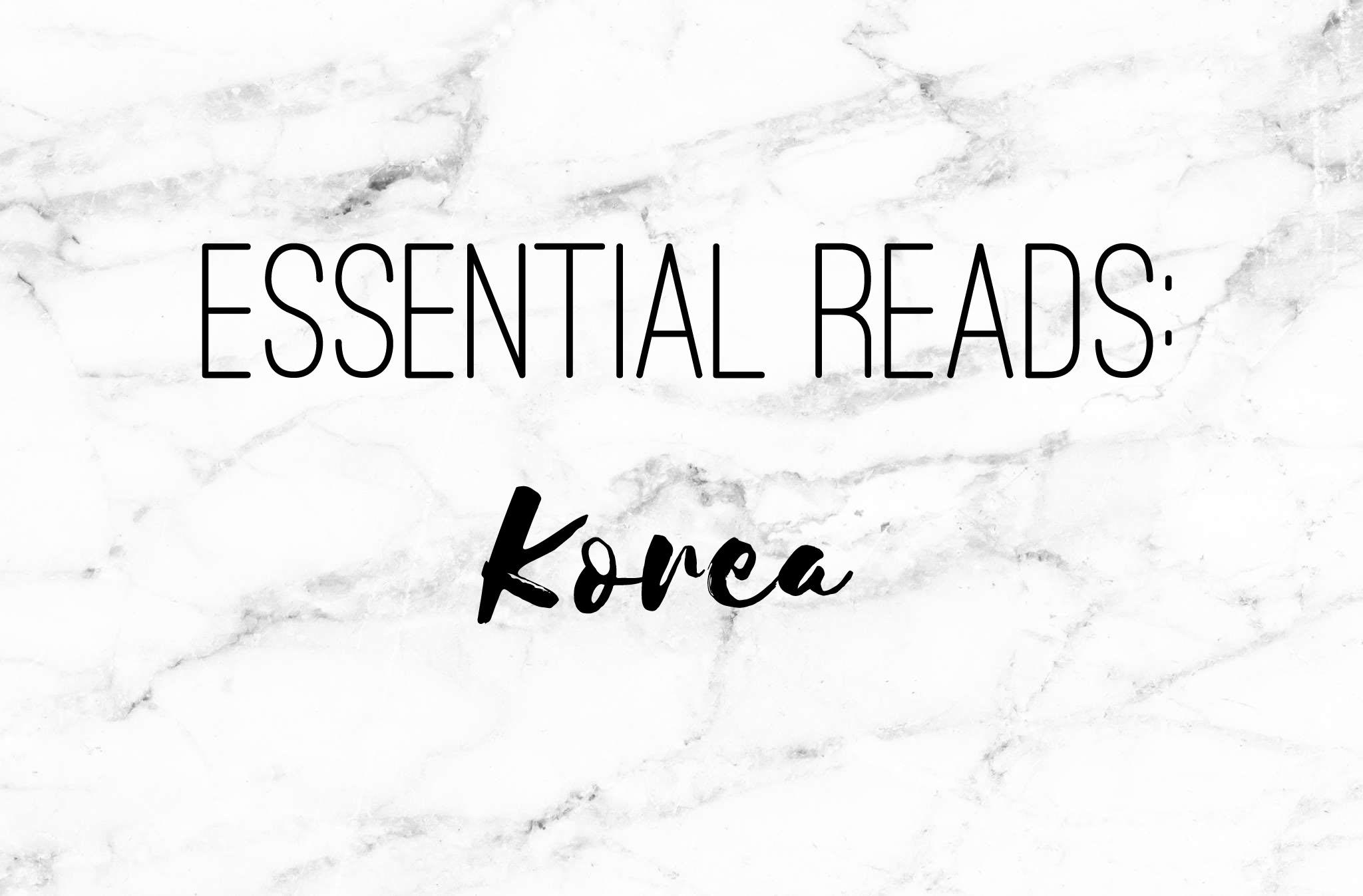 Essential Reads: Korea