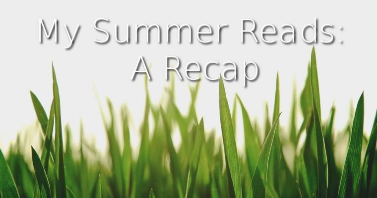 My Summer Reads: A Recap